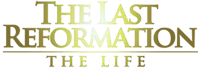 The Last Reformation The Life logo